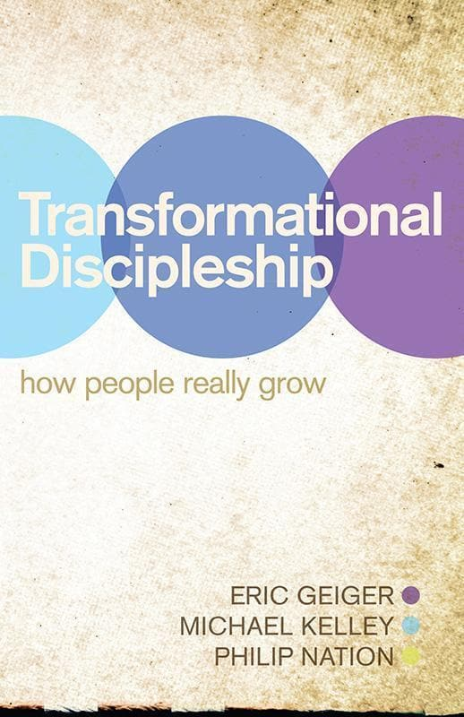 9781433678547-Transformational Discipleship: How People Really Grow-Geiger, Eric; Kelley, Michael; Nation, Philip