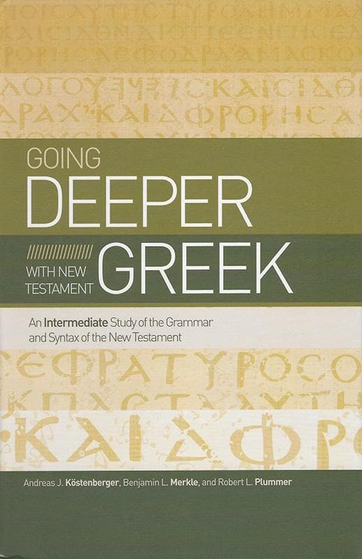 9781433679087-Going Deeper With New Testament Greek: An Intermediate Study of the Grammar and Syntax of the New Testament-Kostenberger, Andreas ; Merkle, Benjamin L.; Plummer, Robert L.