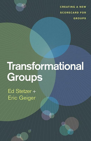 9781433683305-Transformational Groups: Creating a New Scorecard for Groups-Stetzer, Ed; Geiger, Eric