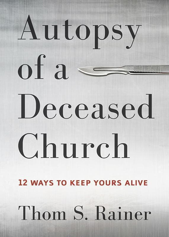 9781433683923-Autopsy of a Deceased Church: 12 Ways to Keep Yours Alive-Rainer, Thom S.