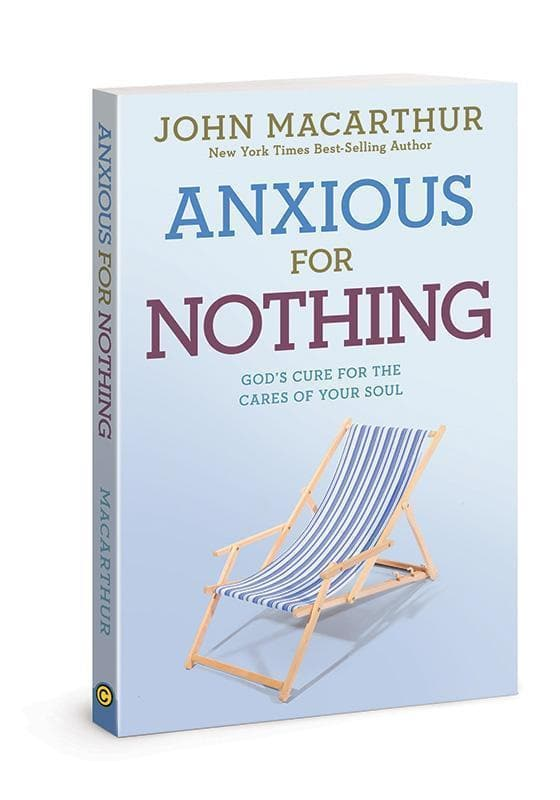 9781434702975-Anxious for Nothing: God's Cure for the Cares of Your Soul-MacArthur, John
