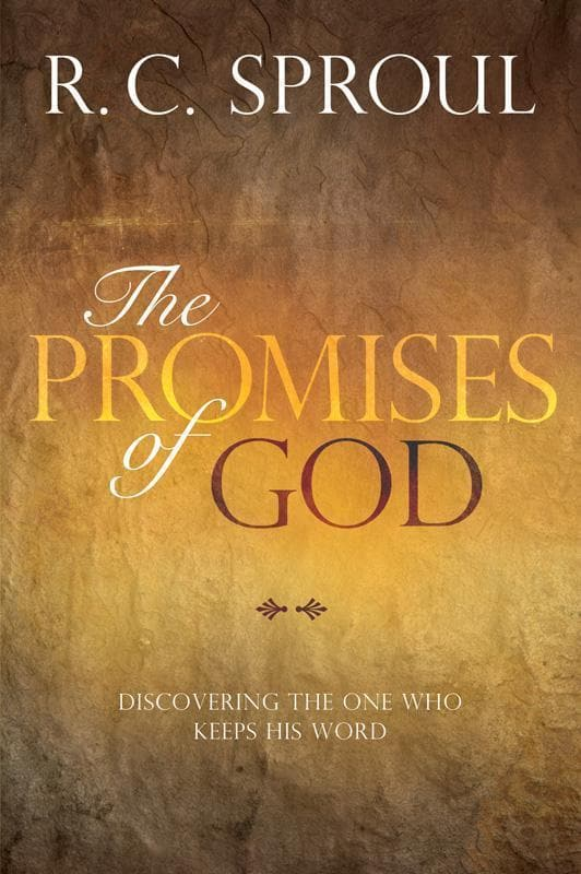 9781434704238-Promises of God, The: Discovering the One Who Keeps His Word-Sproul, R. C.