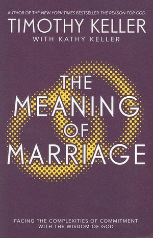 9781444702163-Meaning of Marriage, The: Facing the Complexities of Commitment with the Wisdom of God-Keller, Timothy J.; Keller, Kathy