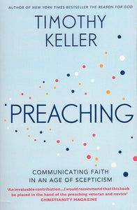 9781444702187-Preaching: Communicating Faith in an Age of Scepticism-Keller, Timothy J.