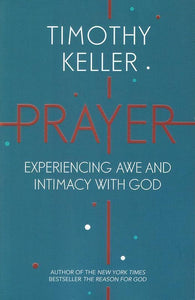 9781444750164-Prayer: Experiencing Awe and Intimacy with God-Keller, Timothy J.
