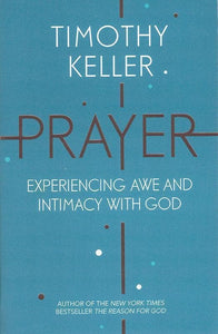 9781444750171-Prayer: Experiencing Awe and Intimacy with God-Keller, Timothy