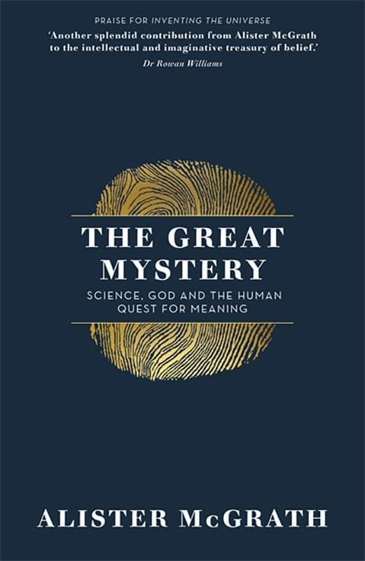 9781473634312-Great Mystery, The: Science, God and the Human Quest for Meaning-McGrath, Alister E.