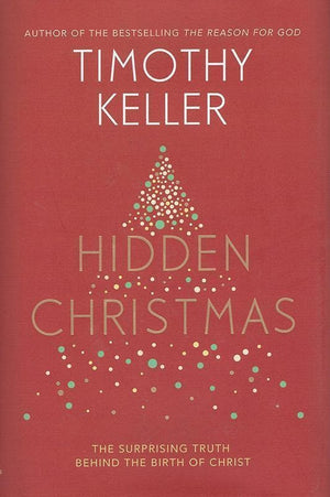9781473642584-Hidden Christmas: The Surprising Truth Behind the Birth of Christ-Keller, Timothy J.