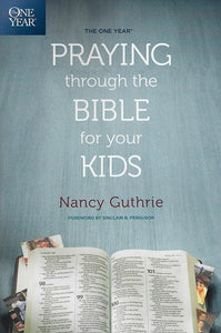9781496413369-One Year Praying through the Bible for Your Kids, The-Guthrie, Nancy