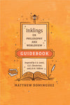 Inklings on Philosophy and Worldview Guidebook by Dominguez, Matt (9781496428929) Reformers Bookshop