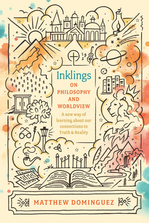 Inklings on Philosophy and Worldview by Dominguez, Matthew (9781496428967) Reformers Bookshop