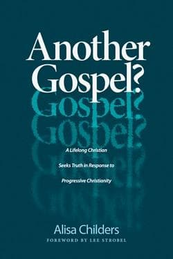 Another Gospel? A Lifelong Christian Seeks Truth in Response to Progressive Christianity by Childers, Alisa (9781496441737) Reformers Bookshop