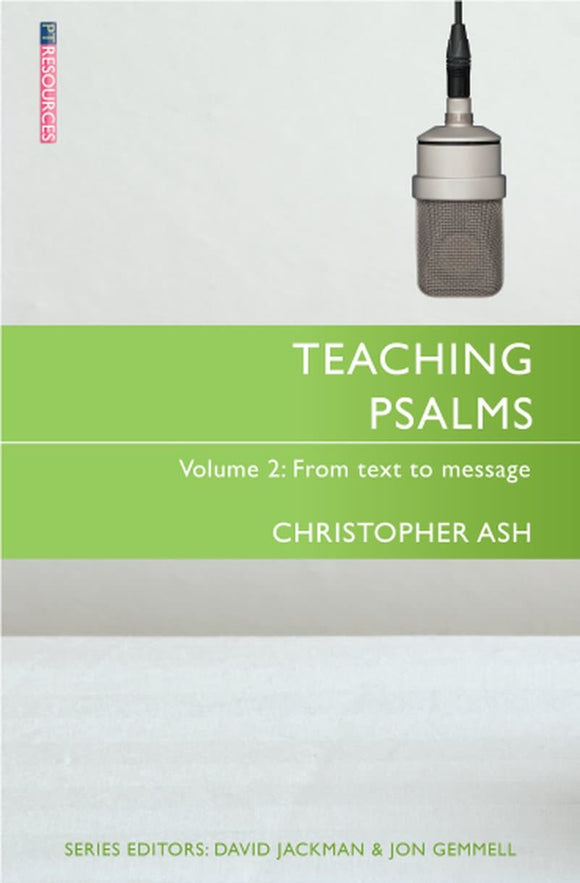 Teaching Psalms Volume 2: From Text to Message