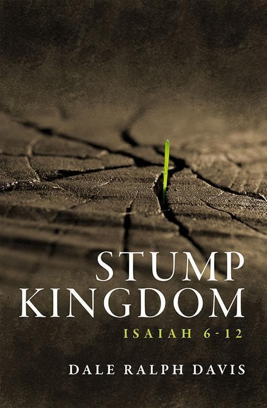 9781527100060-Stump Kingdom: Isaiah 6-12-Davis, Dale Ralph