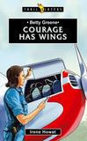9781527100084-Trailblazers: Courage Has Wings: Betty Greene-Howat, Irene