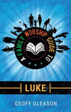 A Family Worship Guide to Luke by Gleason, Geoff (9781527100404) Reformers Bookshop