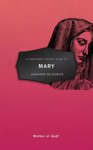 9781527100602 A Christian's Pocket Guide to Mary - Leonardo De Chirico