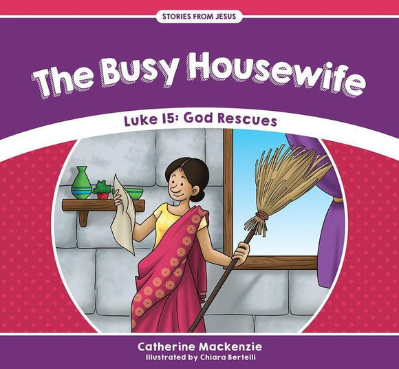 9781527100923-SFJ Busy Housewife, The: Luke 15: God Rescues-MacKenzie, Catherine