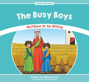 9781527100947-SFJ Busy Boys, The: Matthew 21: Be Willing-MacKenzie, Catherine