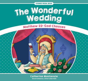 9781527100954-SFJ Wonderful Wedding, The: Matthew 22: God Chooses-MacKenzie, Catherine