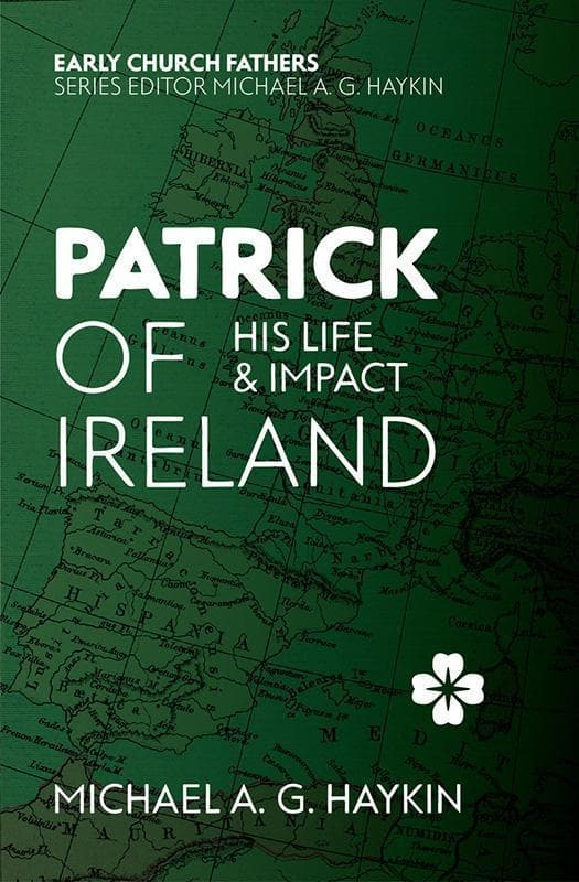 9781527101005-ECF Patrick of Ireland: His Life & Impact-Haykin, Michael
