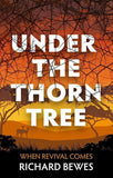 9781527101067-Under the Thorn Tree: When Revival Comes-Bewes, Richard
