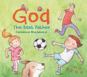 God – the Best Father by Mackenzie, Catherine (9781527101142) Reformers Bookshop