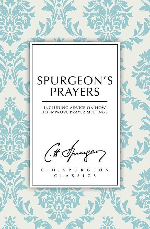 9781527101180-Spurgeon's Prayers: Including Advice on How to Improve Prayer Meetings-Spurgeon, Charles Haddon