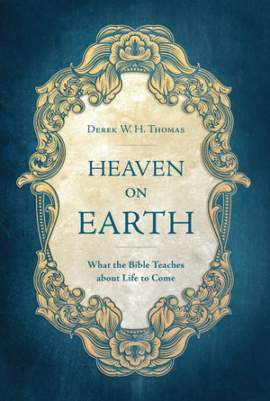 Heaven on Earth: What Bible Teaches about Life to Come | 9781527101456