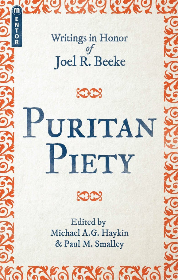 Puritan Piety: Writings in Honor of Joel Beeke