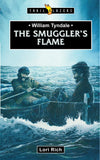 Trailblazers: William Tyndale: The Smuggler's Flame by Rich, Lori (9781527101746) Reformers Bookshop