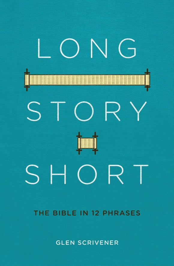 Long Story Short: The Bible in 12 Phrases
