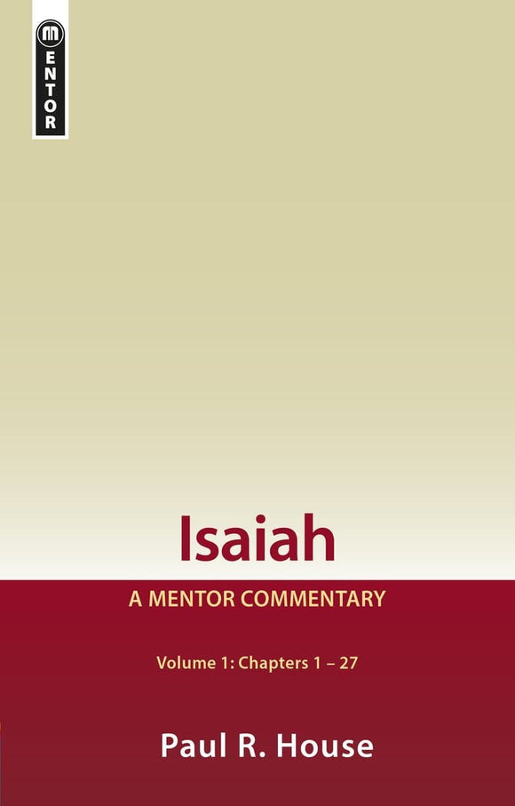 Isaiah Vol 1: Chapters 1-27: A Mentor Commentary