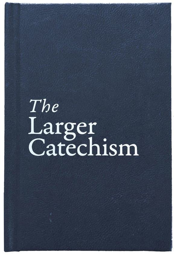 Larger Catechism, The