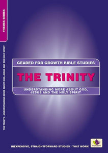 The Trinity: Understanding More about God, Jesus and the Holy Spirit