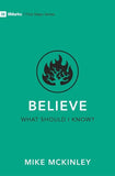 Believe What Should I Know? by McKinley, Mike (9781527103054) Reformers Bookshop