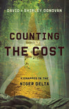 Counting the Cost: Kidnapped in the Niger Delta by Donovan, David and Shirley (9781527103061) Reformers Bookshop