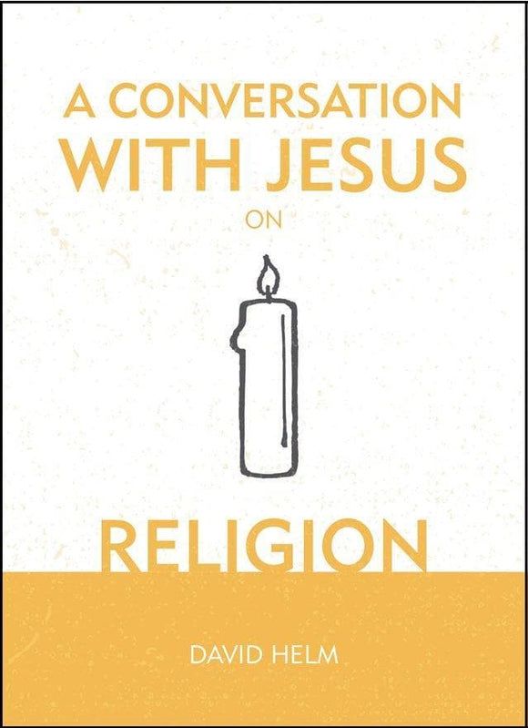 A Conversation With Jesus on Religion