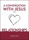 A Conversation With Jesus on Relationships by Helm, David (9781527103252) Reformers Bookshop
