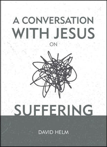 A Conversation With Jesus on Suffering