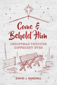 Come and Behold Him: Christmas Through Different Eyes