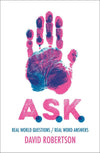 A.S.K. Real World Questions / Real Word Answers by Robertson, David (9781527103399) Reformers Bookshop
