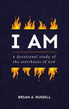 I AM: A Biblical and Devotional Study of the Attributes of God
