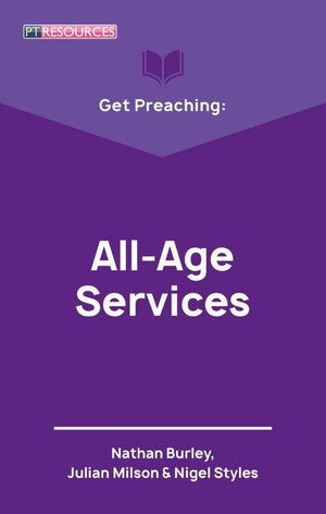 Get Preaching: All Age Services by Burley, Nathan; Milson, Julian & Styles, Nigel (9781527103832) Reformers Bookshop