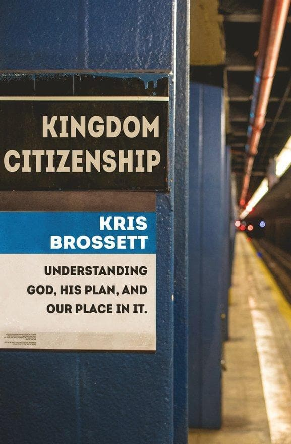 Kingdom Citizenship: Understanding God, His Plan, and Our Place in it