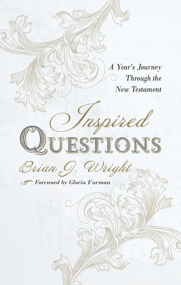 Inspired Questions A Year's Journey Through the New Testament