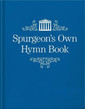 Spurgeon's Own Hymn Book by Spurgeon, C. H. (9781527104426) Reformers Bookshop
