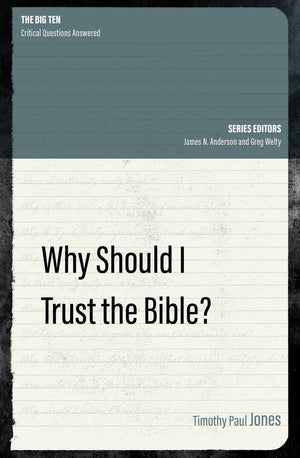 Why Should I Trust the Bible? by Jones, Timothy Paul (9781527104747) Reformers Bookshop
