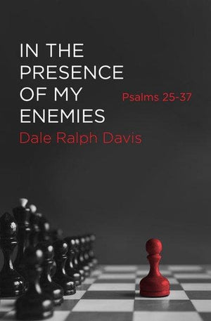 In the Presence of My Enemies Psalms 25–37 by Davis, Dale Ralph (9781527104792) Reformers Bookshop