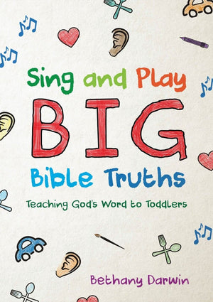 Sing and Play Big Bible Truths by Darwin, Bethany (9781527105607) Reformers Bookshop